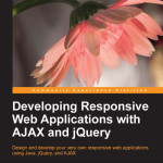Developing Responsive Web Applications with AJAX and jQuery Review